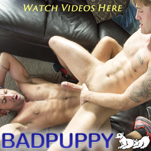 Click Here for Gay Videos on Badpuppy.com